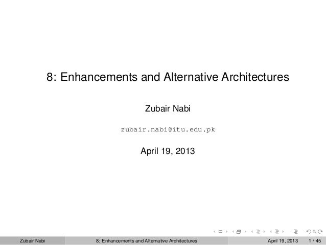 Topic 8: Enhancements and Alternative Architectures