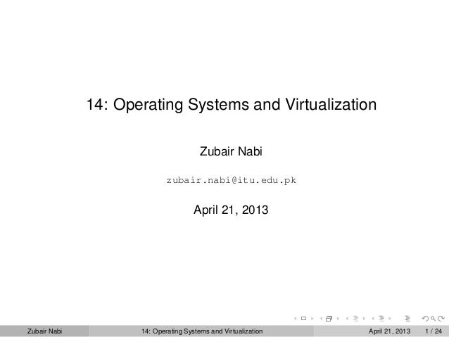 Topic 14: Operating Systems and Virtualization