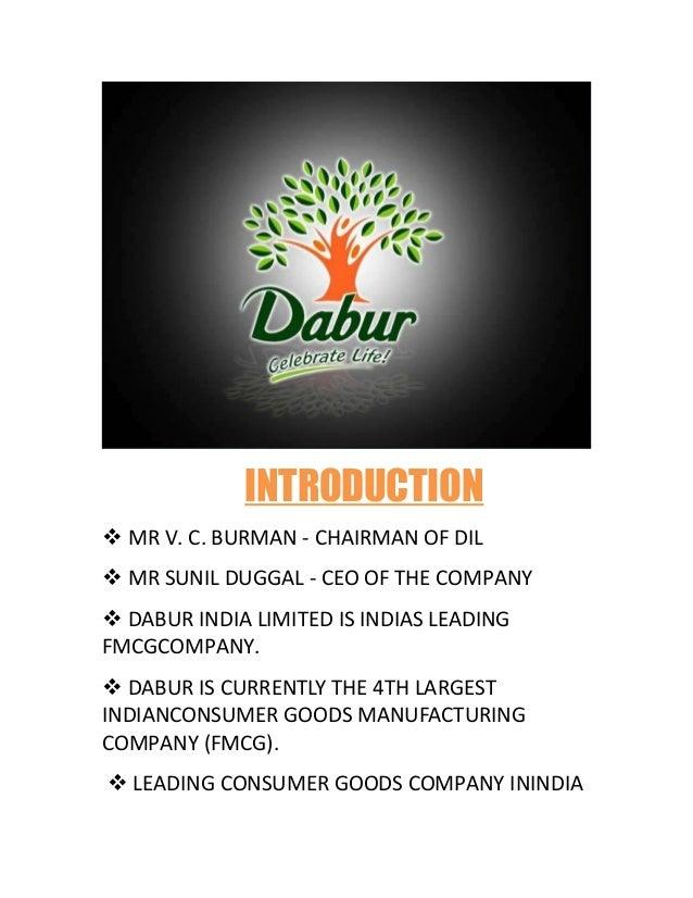 INTRODUCTIONv MR V. C. BURMAN - CHAIRMAN OF DILv MR SUNIL DUGGAL - CEO OF THE COMPANYv DABUR INDIA LIMITED IS INDIAS LEADI...