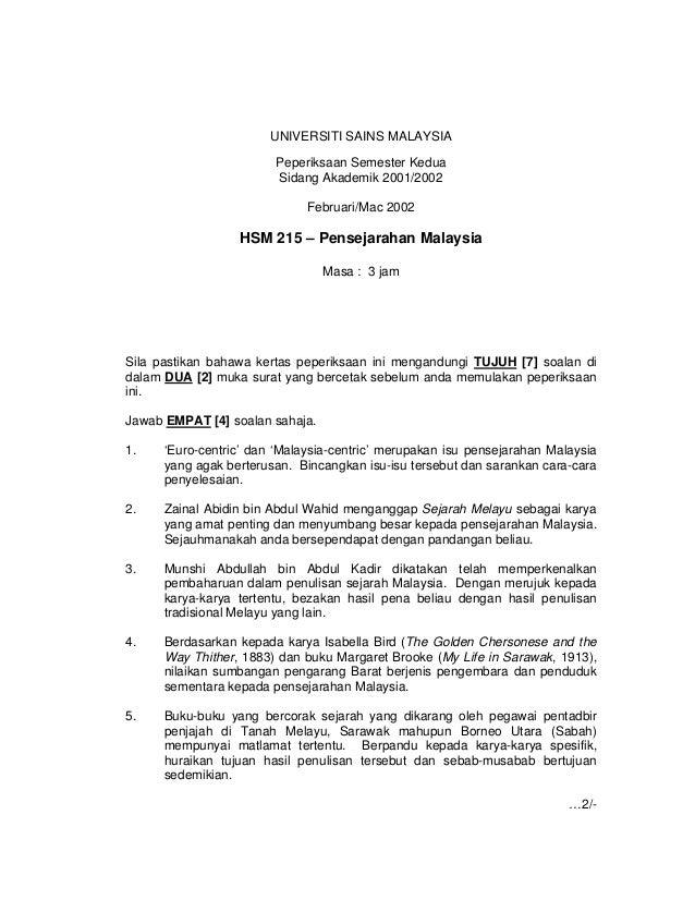 UNIVERSITI SAINS MALAYSIA Peperiksaan Semester Kedua Sidang Akademik 2001/2002 Februari/Mac 2002  HSM 215 – Pensejarahan M...