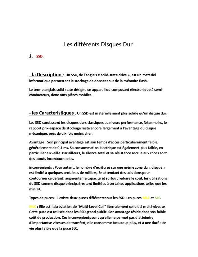 Les différents Disques Dur 1. SSD: - la Description : Un SSD, de l'anglais « solid-state drive », est un matériel informat...
