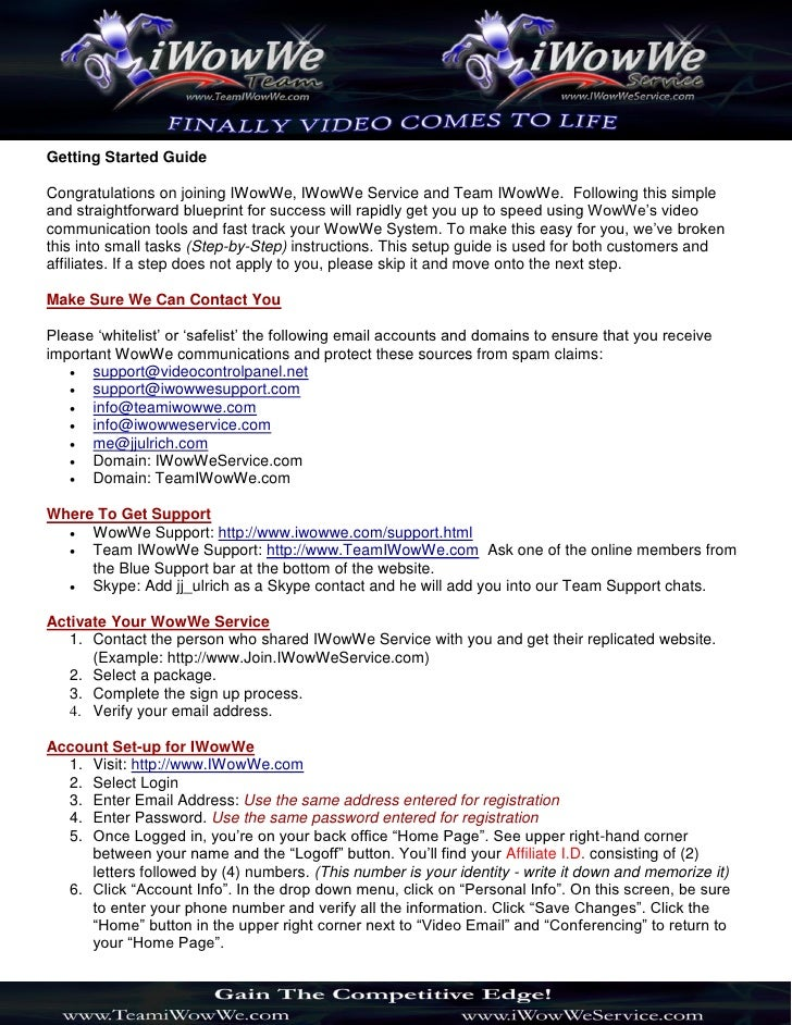 Getting Started GuideCongratulations on joining IWowWe, IWowWe Service and Team IWowWe. Following this simpleand straightf...