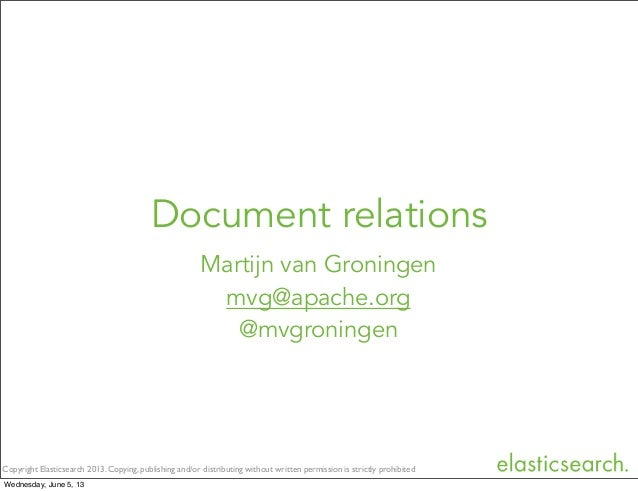 Copyright Elasticsearch 2013. Copying, publishing and/or distributing without written permission is strictly prohibitedMar...