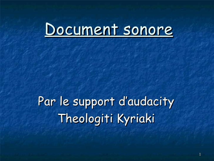 Document sonore Par le support d'audacity Theologiti Kyriaki