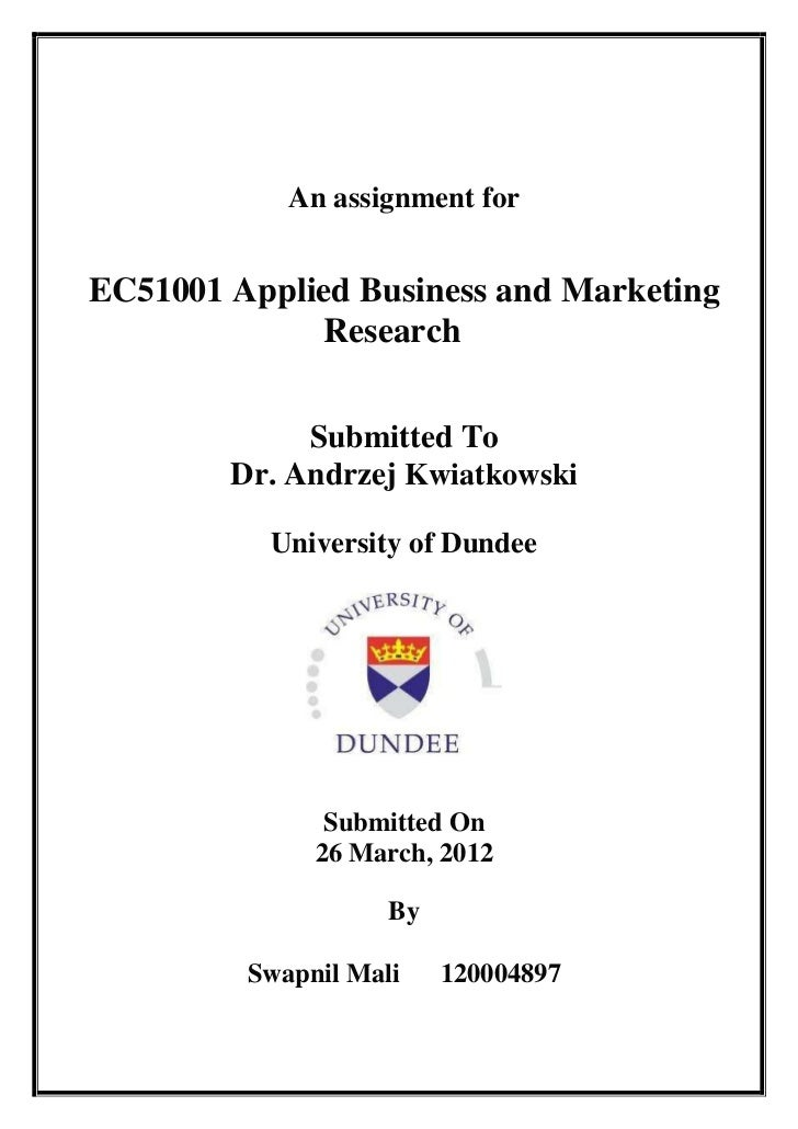 An assignment forEC51001 Applied Business and Marketing             Research             Submitted To        Dr. Andrzej K...