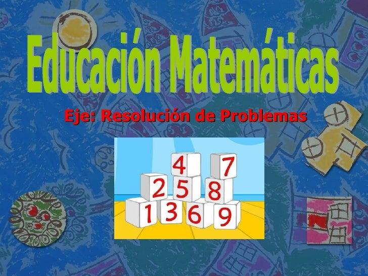 Educación Matemáticas - Resolución de Problemas