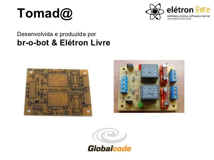 Placa Tomada - Controlando Tomadas com Arduino