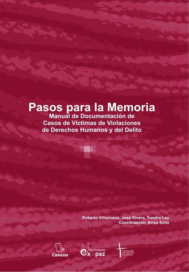 Manual de documentación de casos de víctimas de violaciones de DDHH y del Delito - CENCOS, Fundación San Ignacio y Mov por la Paz con Justicia y Dignidad