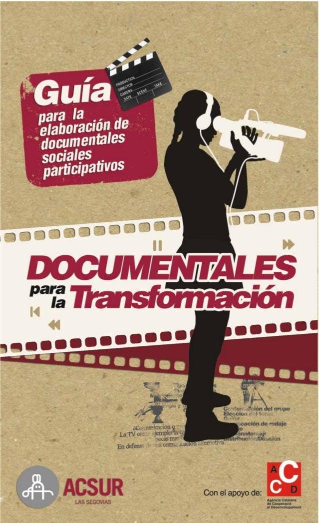 Introducción1. Comunicación convencional y alternativa2. El documental social participativo3. Lenguaje y narrativa audiovi...