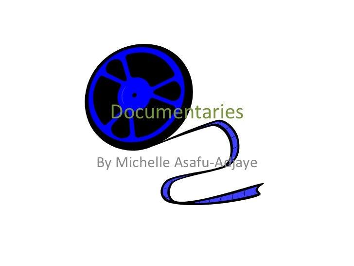 DocumentariesBy Michelle Asafu-Adjaye