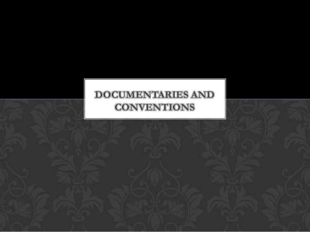 Documentaries and conventions