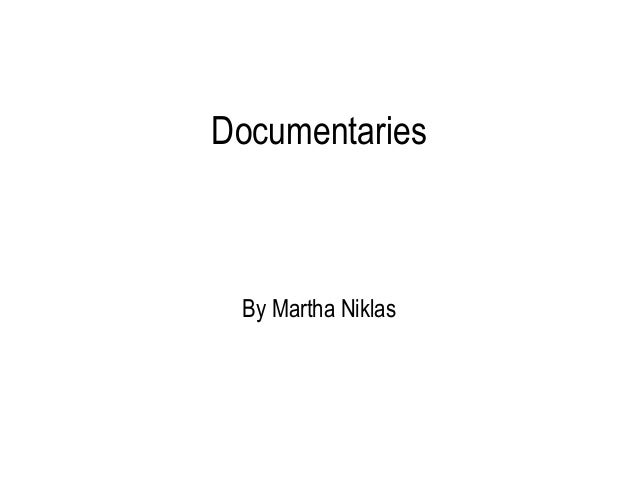 Documentaries By Martha Niklas