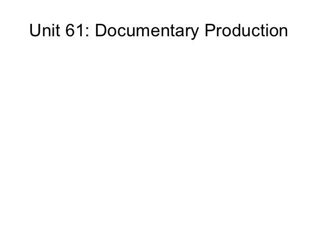 Unit 61: Documentary Production