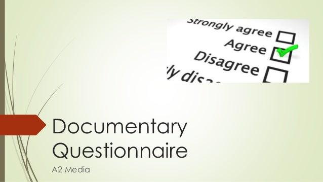 Documentary Questionnaire A2 Media