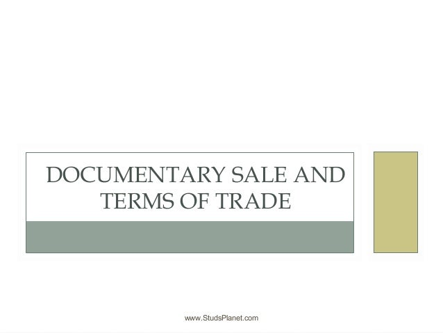 DOCUMENTARY SALE AND TERMS OF TRADE © 2002 West/Thomson Learning www.StudsPlanet.com