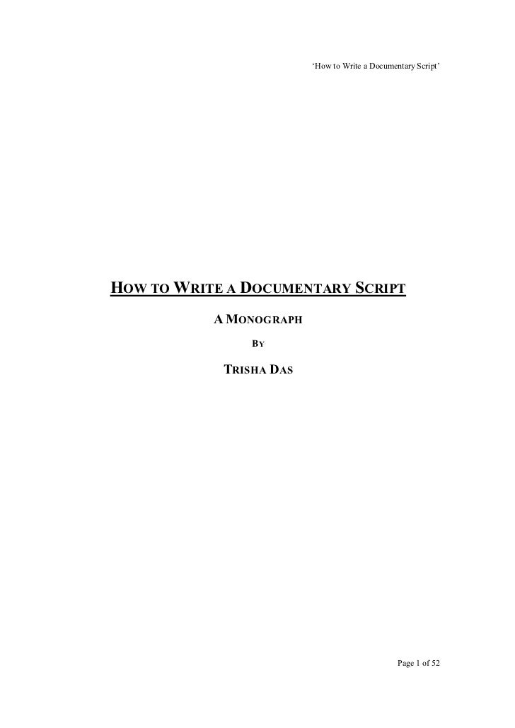 'How to Write a Documentary Script'HOW TO WRITE A DOCUMENTARY SCRIPT           A MONOGRAPH                BY            TR...