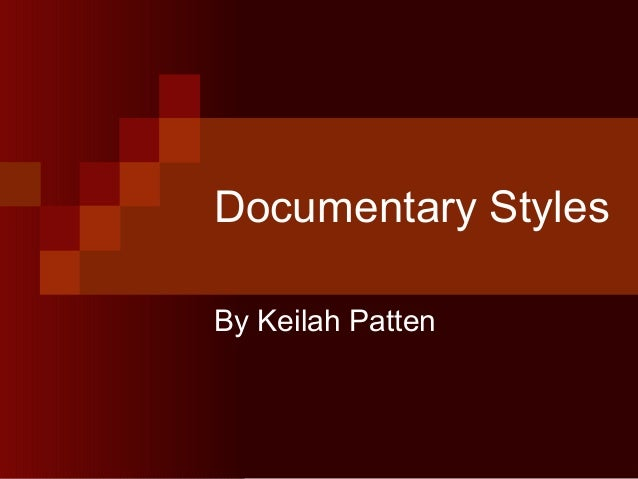 Documentary StylesBy Keilah Patten
