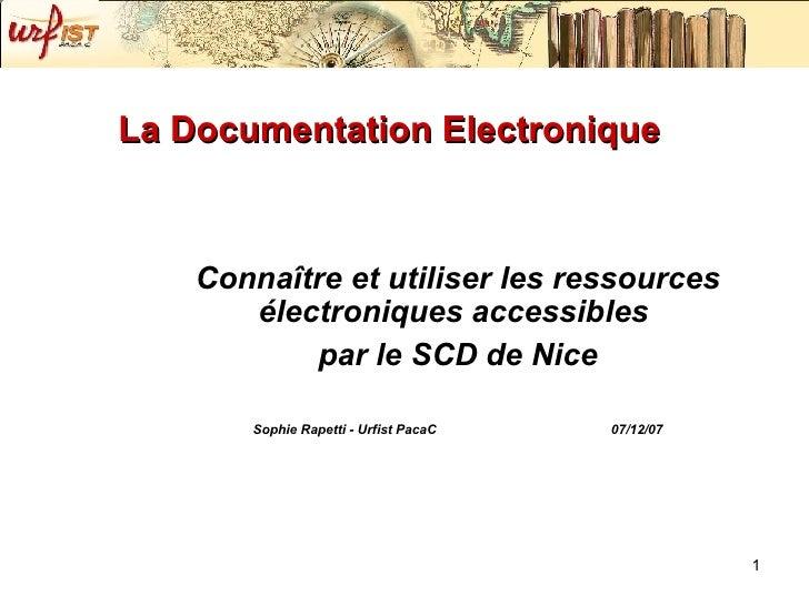 La Documentation Electronique <ul><ul><li>Connaître et utiliser les ressources électroniques accessibles  </li></ul></ul><...