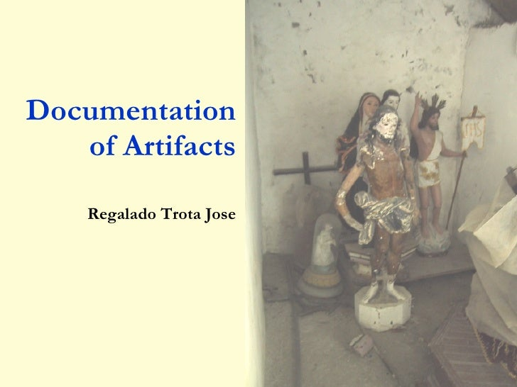 Documentation of Artifacts Regalado Trota Jose