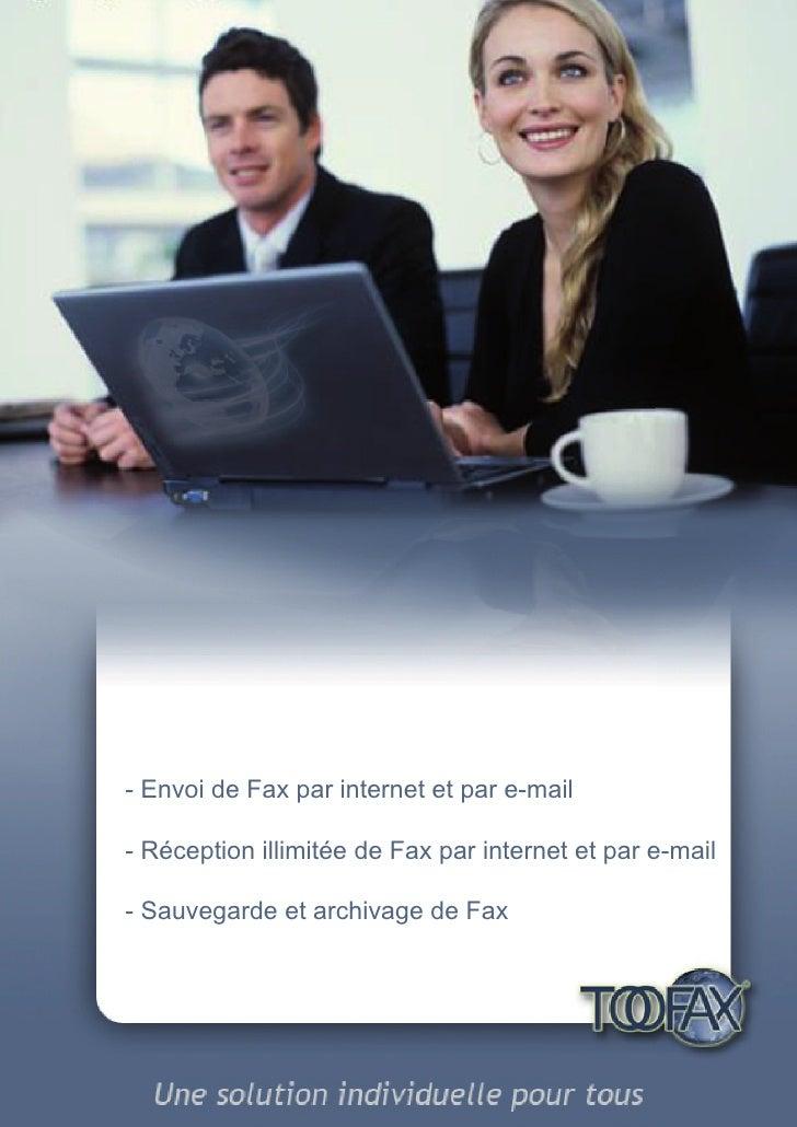 - Envoi de Fax par internet et par e-mail  - Réception illimitée de Fax par internet et par e-mail  - Sauvegarde et archiv...