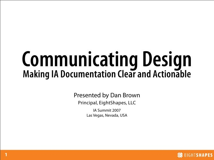 Communicating Design     Making IA Documentation Clear and Actionable                  Presented by Dan Brown             ...