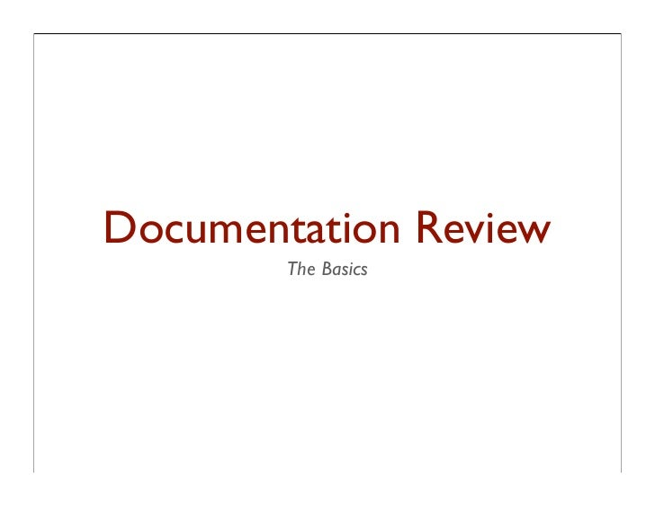 Documentation Review         The Basics
