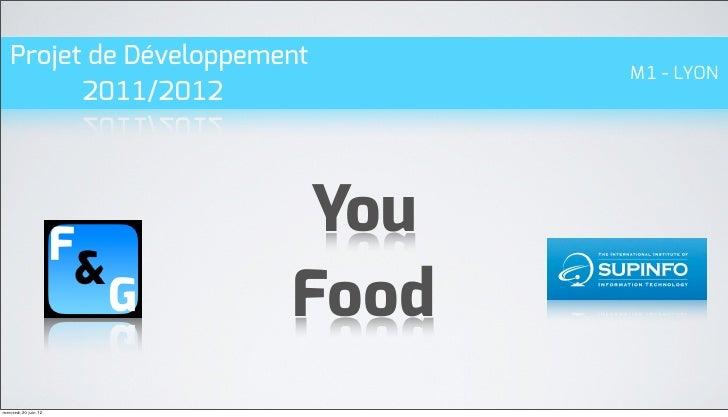Projet de Développement                               M1 - LYON         2011/2012                         You             ...