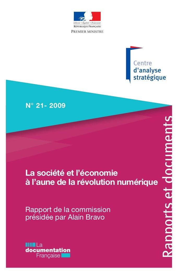 N° 21- 2009La société et l'économieà l'aune de la révolution numériqueRapport de la commissionprésidée par Alain Bravo