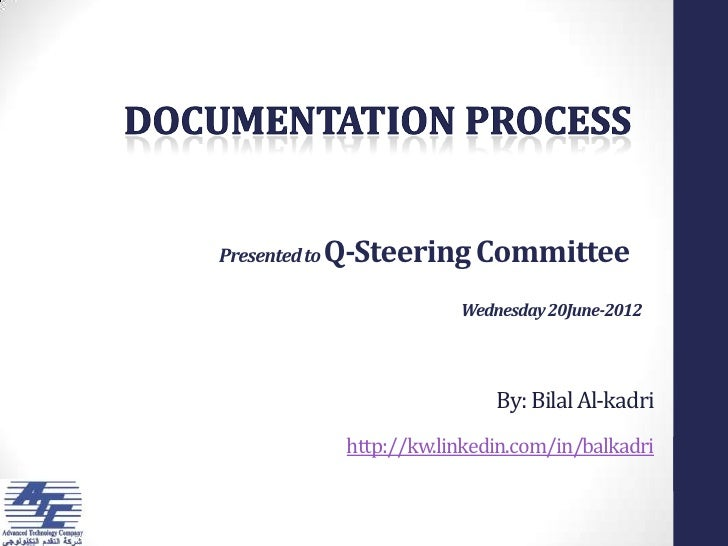 7/12/2012Presented to Q-Steering Committee                      Wednesday 20June-2012                          By: Bilal A...