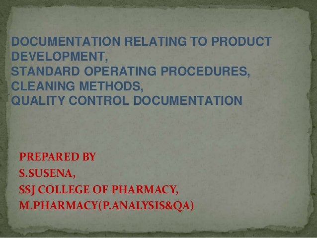 Documentation relating to product development,sop's,cleaning methods,quality control documentation