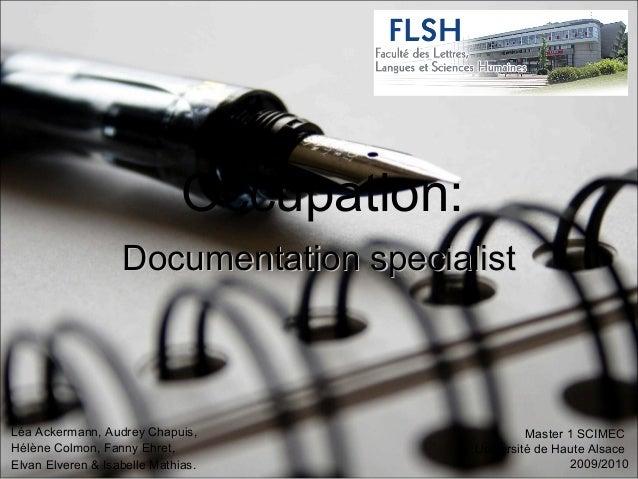 Documentation specialistDocumentation specialist Occupation: Léa Ackermann, Audrey Chapuis, Hélène Colmon, Fanny Ehret, El...