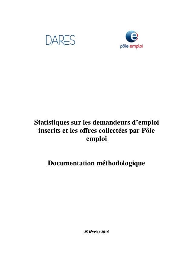 Statistiques sur les demandeurs d'emploi inscrits et les offres collectées par Pôle emploi Documentation méthodologique 25...