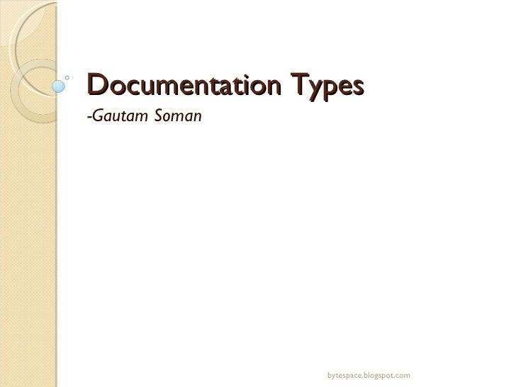 Documentation Types -Gautam Soman bytespace.blogspot.com