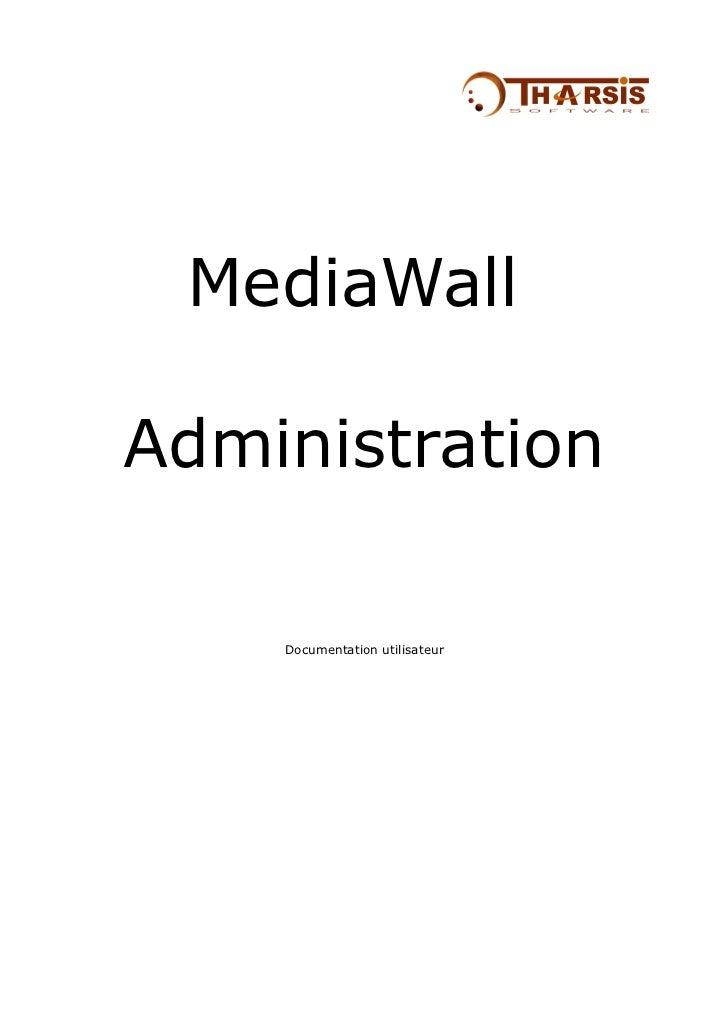 MediaWallAdministration    Documentation utilisateur