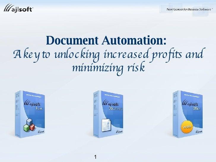 Document Automation:  A key to unlocking increased profits and minimizing risk 1