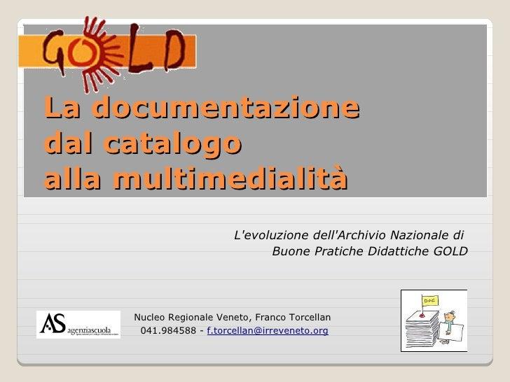 La documentazione dal catalogo alla multimedialità