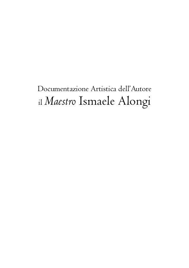 Documentazione Artistica dell'Autore il  Maestro Ismaele Alongi