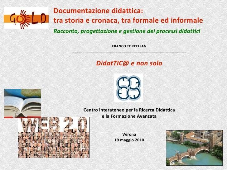 Documentazione didattica: tra storia e cronaca, tra formale ed informale Racconto, progettazione e gestione dei processi d...