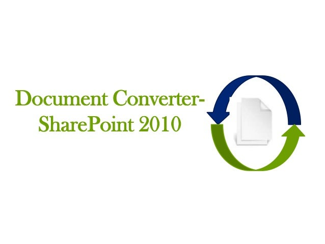 Document Converter-  SharePoint 2010