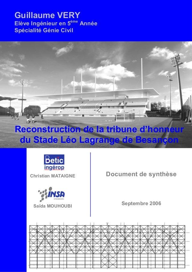 Reconstruction de la tribune d'honneurdu Stade Léo Lagrange de BesançonGuillaume VERYElève Ingénieur en 5èmeAnnéeSpécialit...