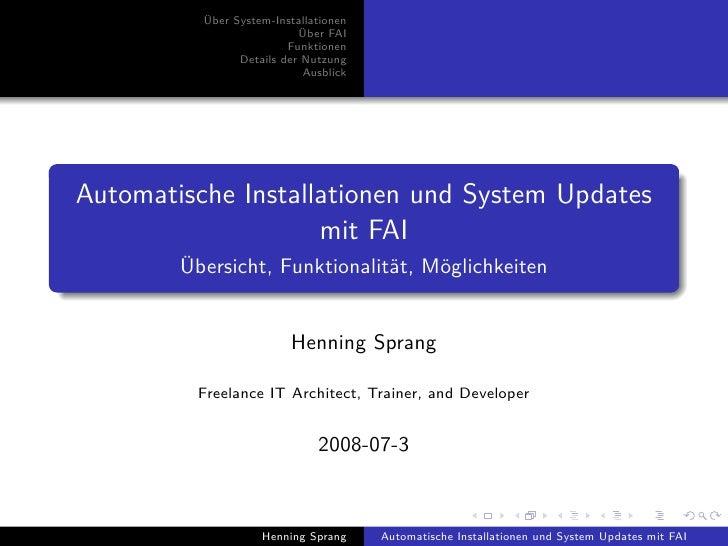 Über System-Installationen                            Über FAI                          Funktionen                 Details...