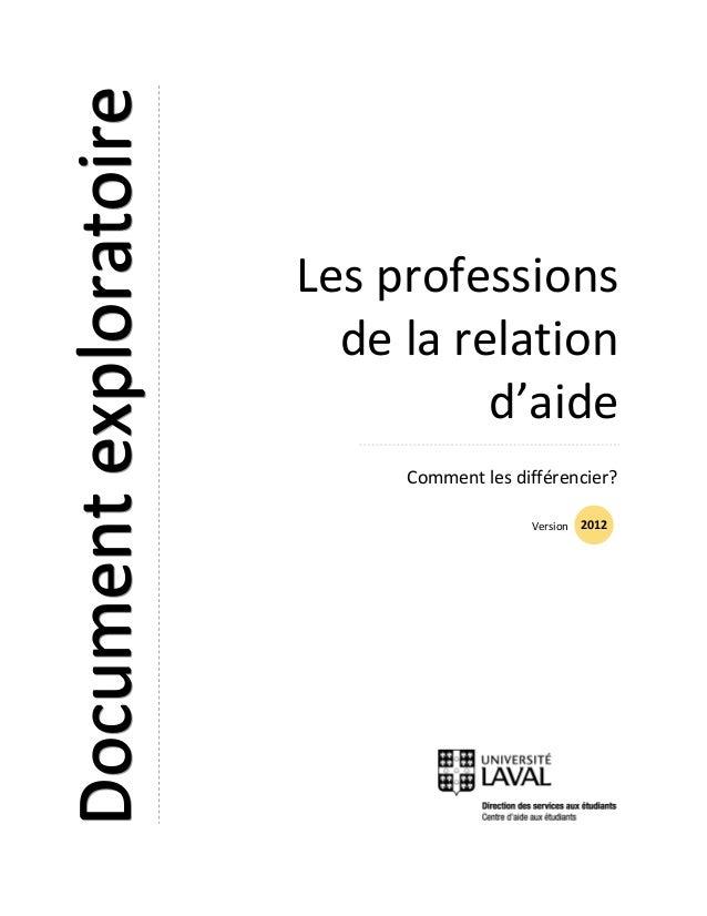 Version 2012  DDDooocccuuummmeeennnttt eeexxxppplllooorrraaatttoooiiirrreee  Les professions  de la relation  d'aide  Comm...