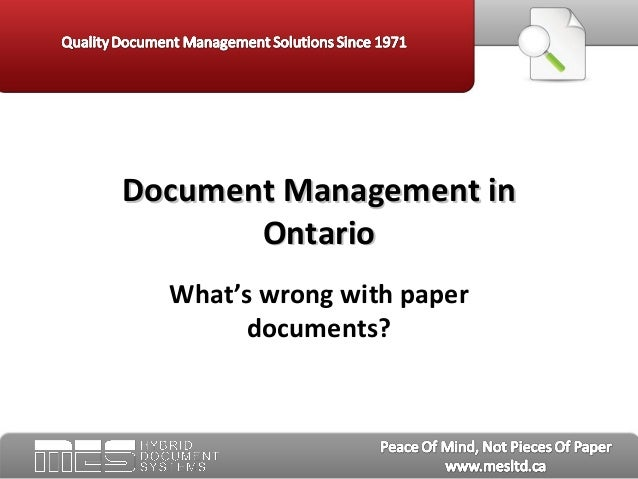 What's wrong with paper documents? Document Management inDocument Management in OntarioOntario