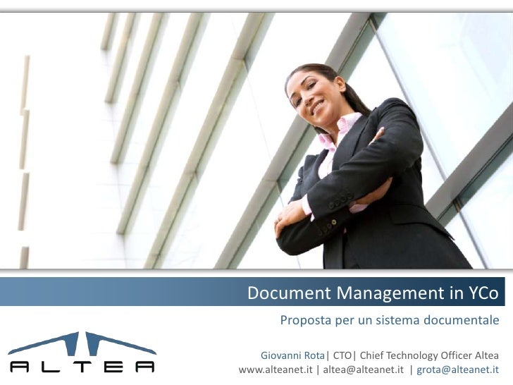 Document Management in YCo        Proposta per un sistema documentale   Giovanni Rota| CTO| Chief Technology Officer Altea...