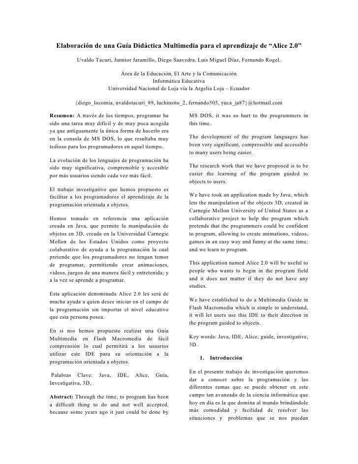 """Elaboración de una Guía Didáctica Multimedia para el aprendizaje de """"Alice 2.0""""            Uvaldo Tacuri, Junnior Jaramill..."""