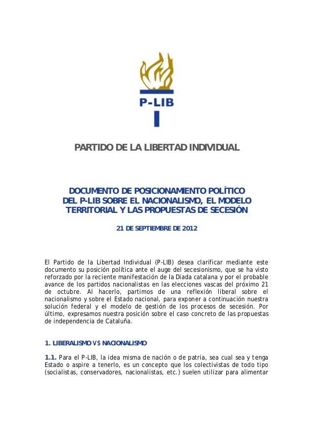 PARTIDO DE LA LIBERTAD INDIVIDUAL  DOCUMENTO DE POSICIONAMIENTO POLÍTICO DEL P-LIB SOBRE EL NACIONALISMO, EL MODELO TERRIT...