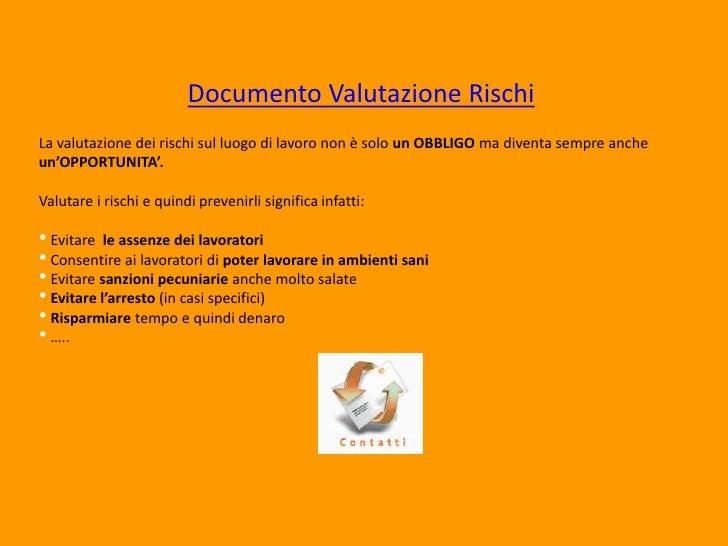 Documento Valutazione Rischi<br />La valutazione dei rischi sul luogo di lavoro non è solo un OBBLIGO ma diventa sempre an...