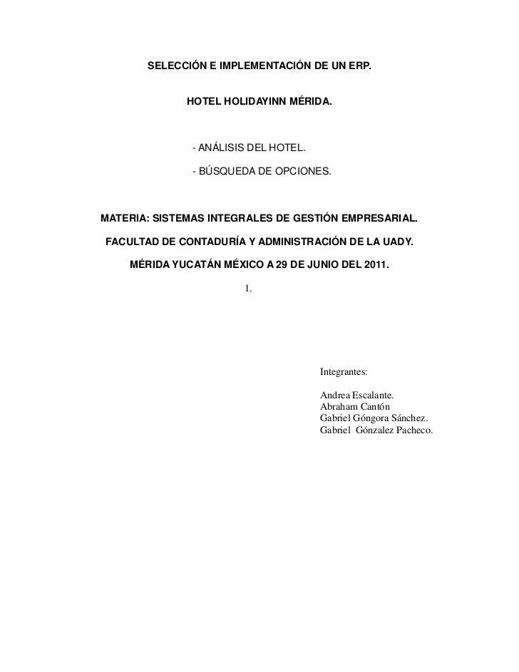 SELECCIÓN E IMPLEMENTACIÓN DE UN ERP.              HOTEL HOLIDAYINN MÉRIDA.               - ANÁLISIS DEL HOTEL.           ...