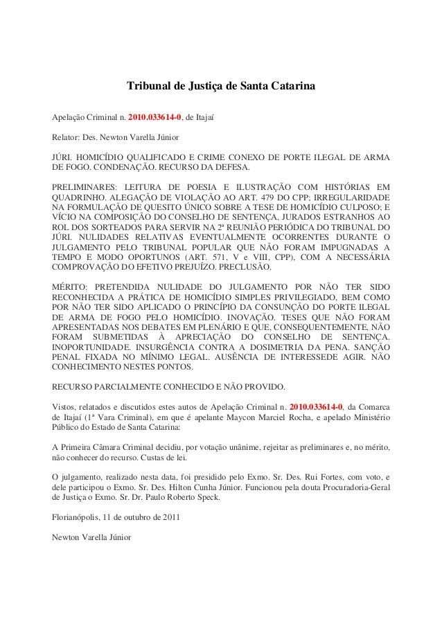 Tribunal de Justiça de Santa CatarinaApelação Criminal n. 2010.033614-0, de ItajaíRelator: Des. Newton Varella JúniorJÚRI....