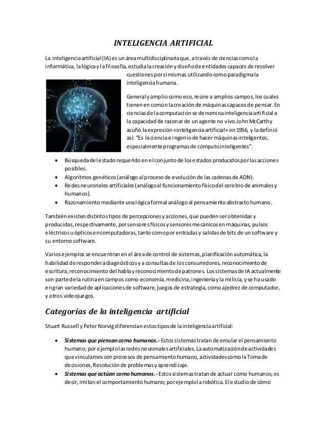 INTELIGENCIA ARTIFICIAL  La inteligencia artificial (IA) es un área multidisciplinaria que, a través de ciencias como la  ...